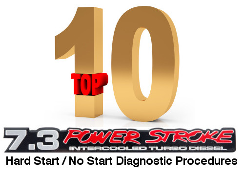 Top 10 7.3 Diesel Hard Start / No Start Diagnostic Procedures